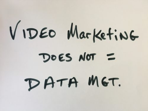video marketing does not equal data management